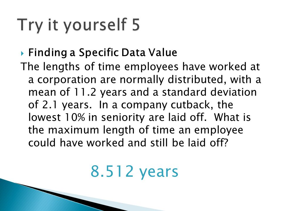 Try it yourself 5 8.512 years Finding a Specific Data Value