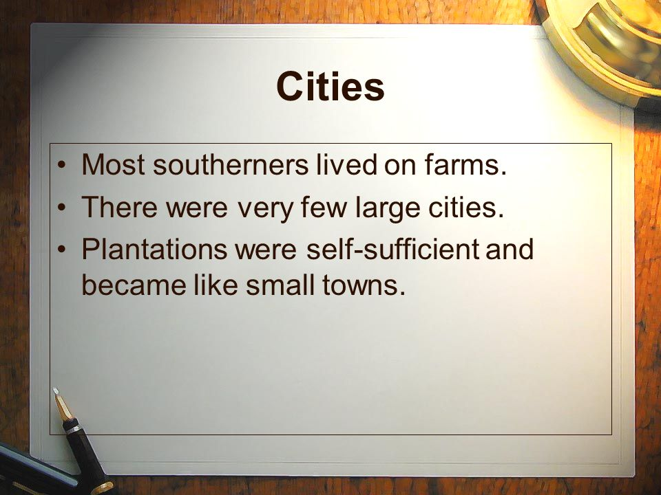 Cities Most southerners lived on farms.