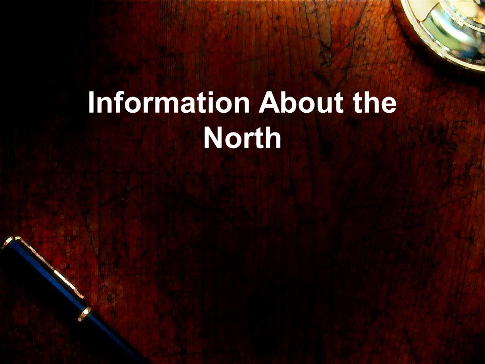 Information About the North