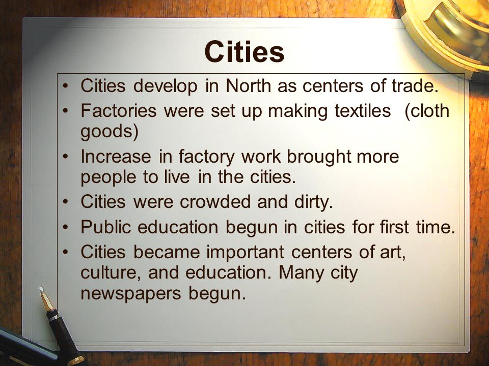 Cities Cities develop in North as centers of trade.