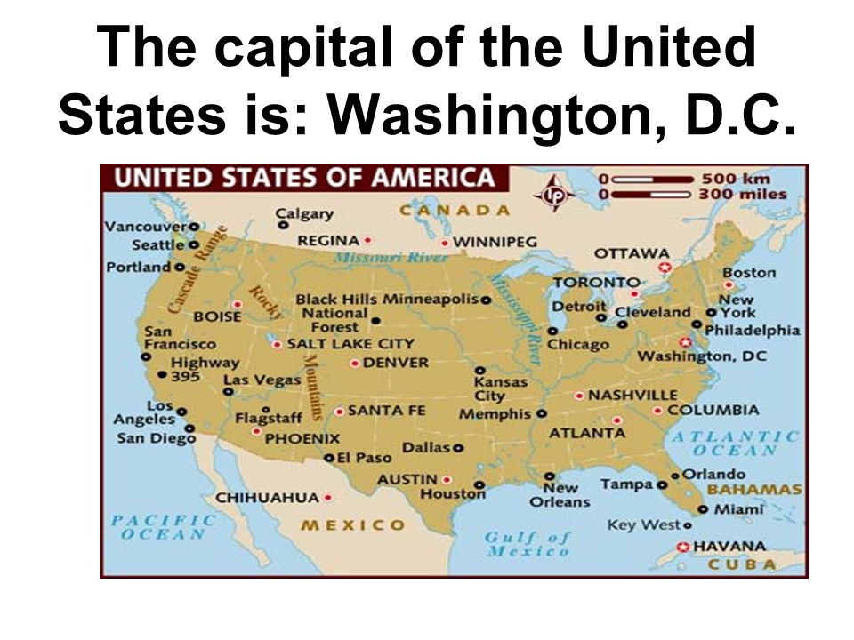 The capital of the United States is: Washington, D.C.