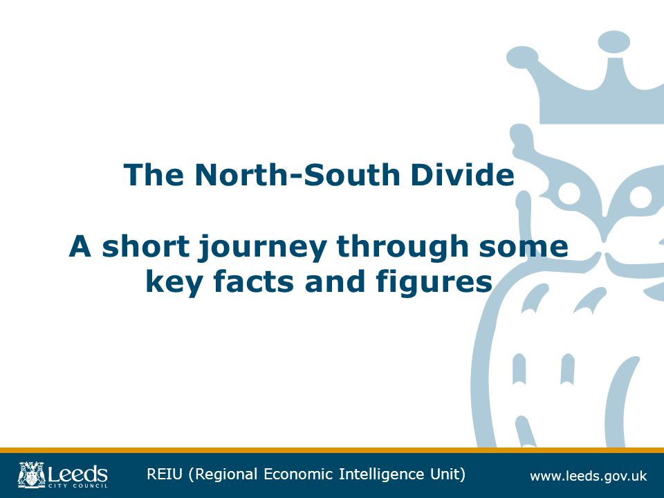 The North-South Divide A short journey through some key facts and figures