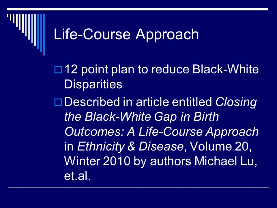 Life-Course Approach 12 point plan to reduce Black-White Disparities