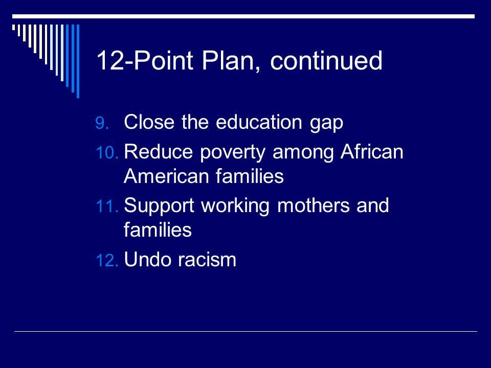 12-Point Plan, continued Close the education gap