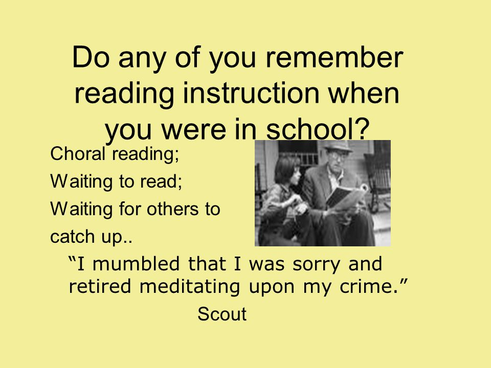 Do any of you remember reading instruction when you were in school