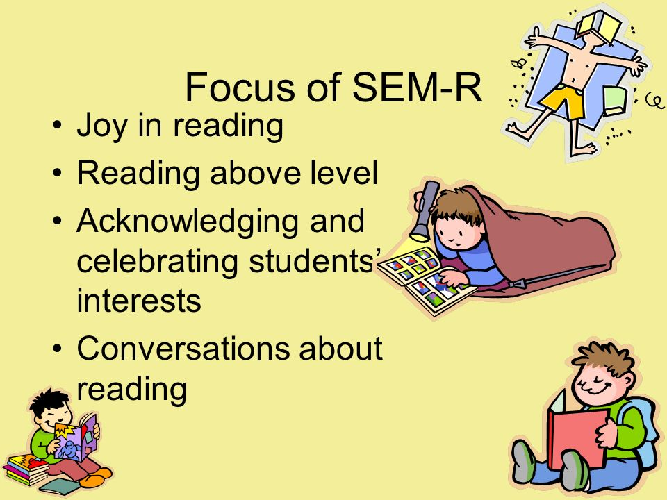 Focus of SEM-R Joy in reading Reading above level