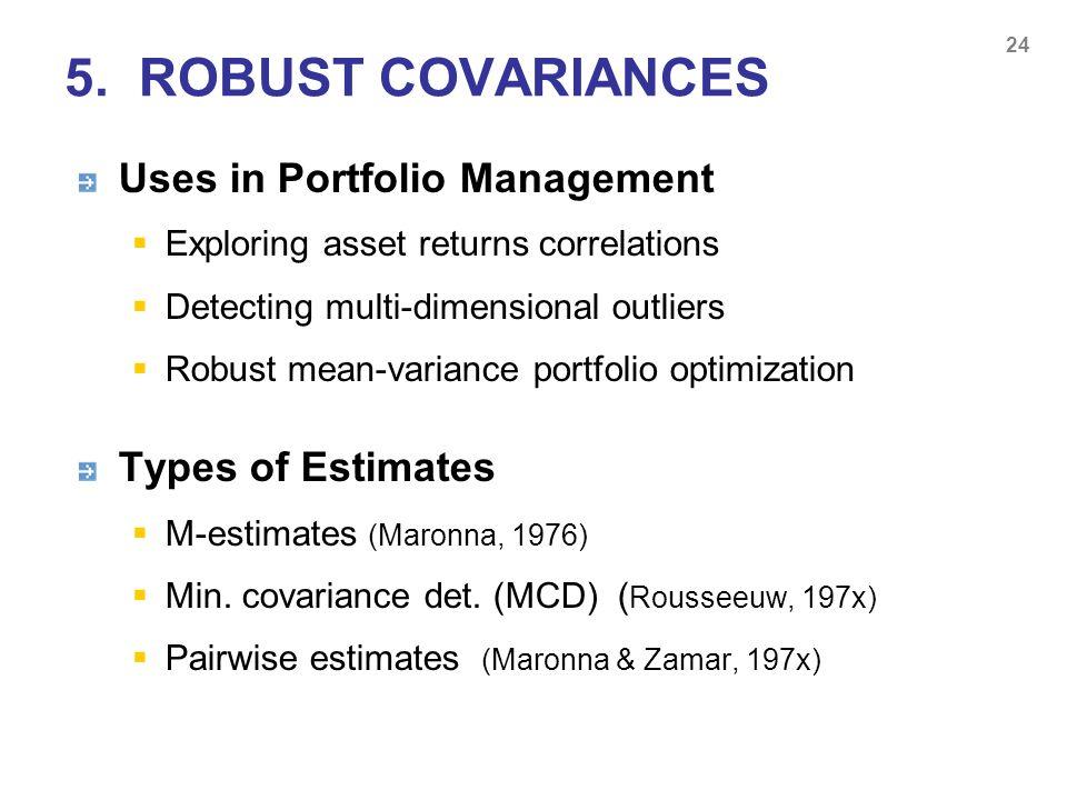 5. ROBUST COVARIANCES Uses in Portfolio Management Types of Estimates