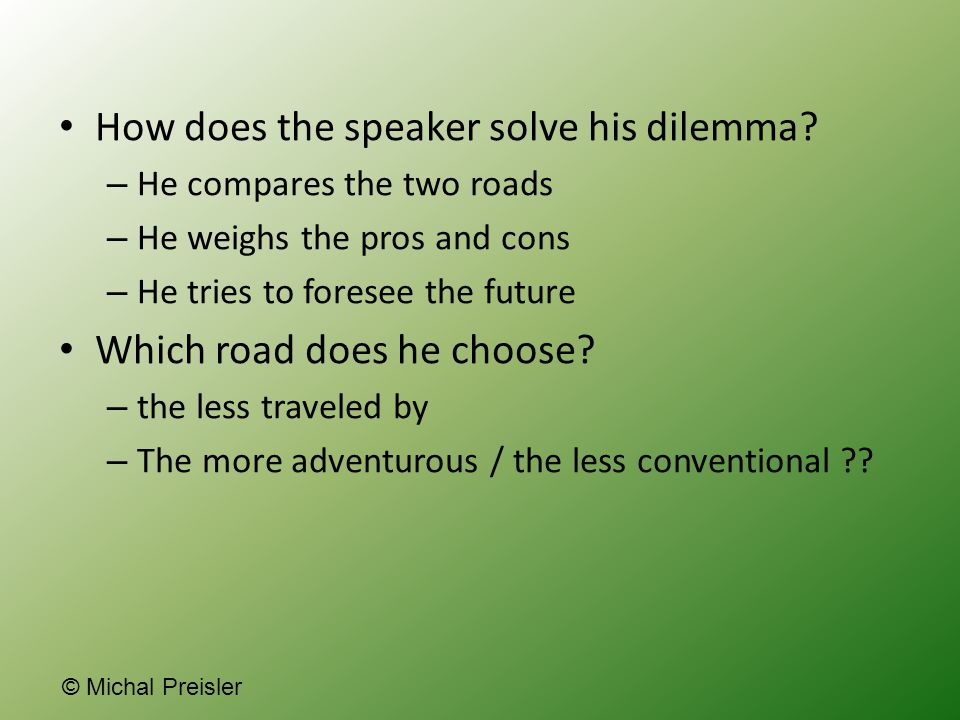 How does the speaker solve his dilemma