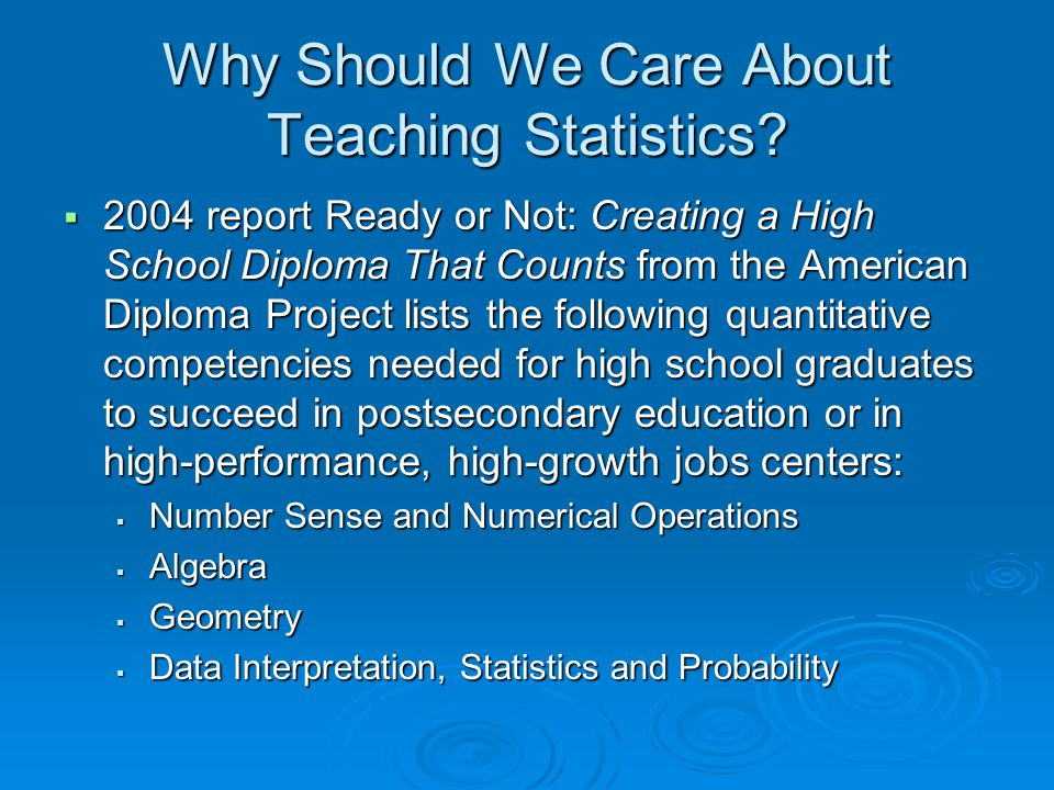 Why Should We Care About Teaching Statistics