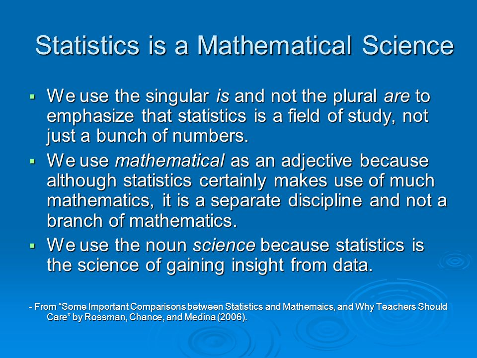 Statistics is a Mathematical Science