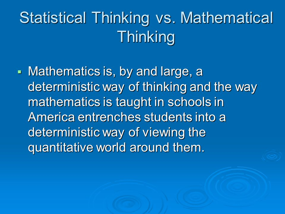 Statistical Thinking vs. Mathematical Thinking