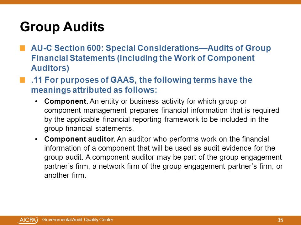 Group Audits AU-C Section 600: Special Considerations—Audits of Group Financial Statements (Including the Work of Component Auditors)