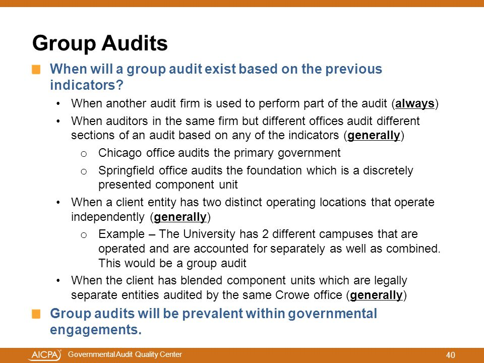 Group Audits When will a group audit exist based on the previous indicators When another audit firm is used to perform part of the audit (always)