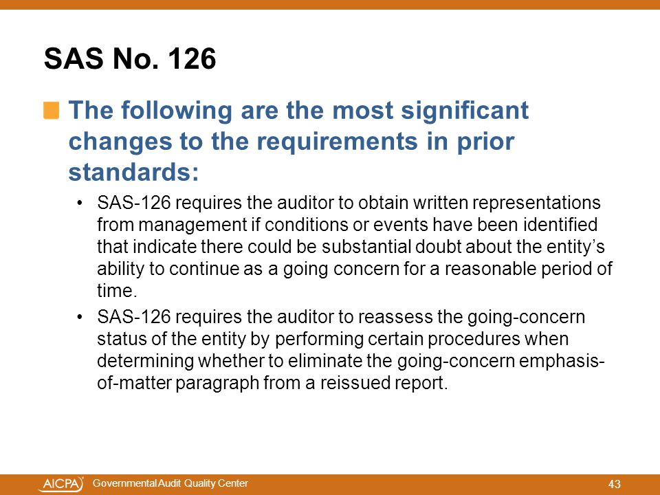 SAS No. 126 The following are the most significant changes to the requirements in prior standards: