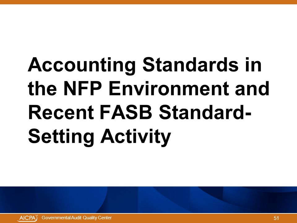 Accounting Standards in the NFP Environment and Recent FASB Standard-Setting Activity