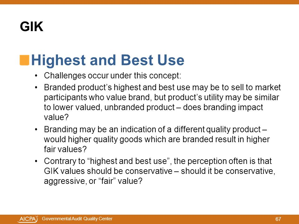 Highest and Best Use GIK Challenges occur under this concept: