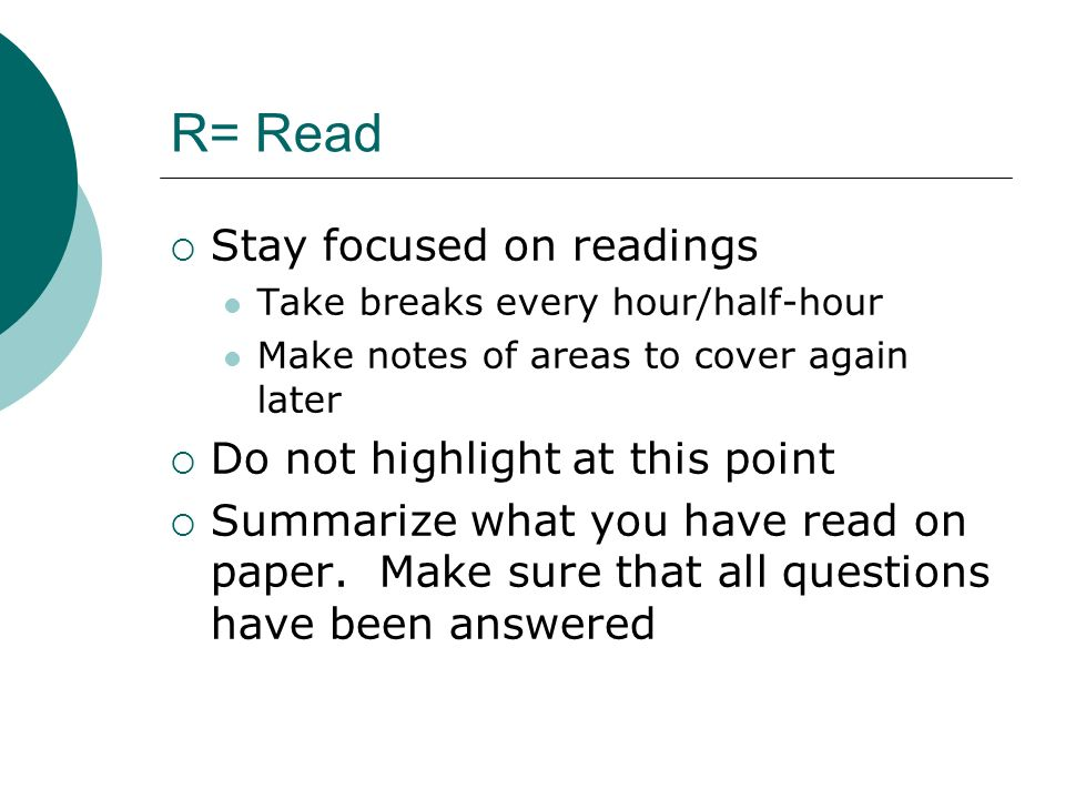 R= Read Stay focused on readings Do not highlight at this point