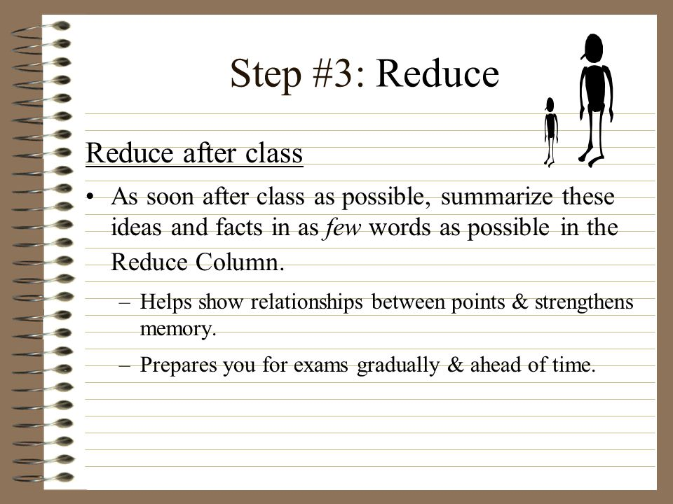 Step #3: Reduce Reduce after class