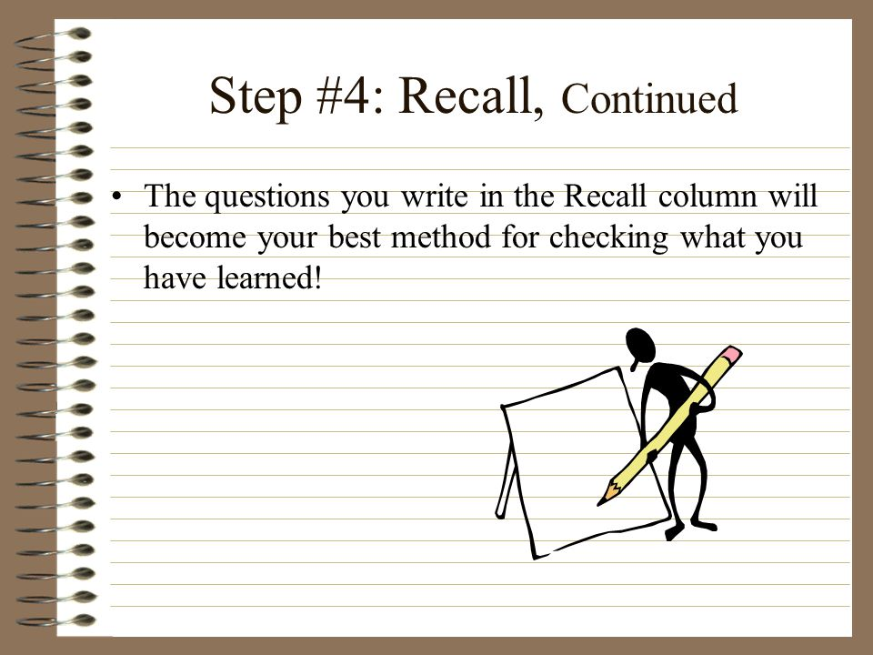 Step #4: Recall, Continued