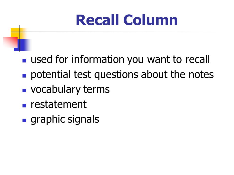 Recall Column used for information you want to recall