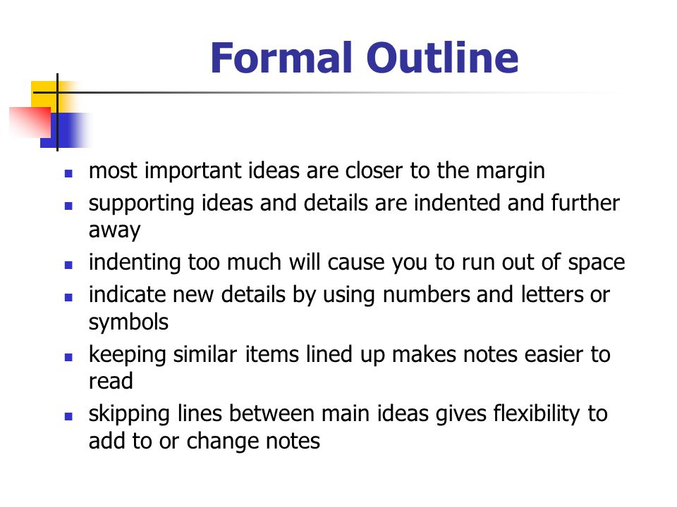 Formal Outline most important ideas are closer to the margin