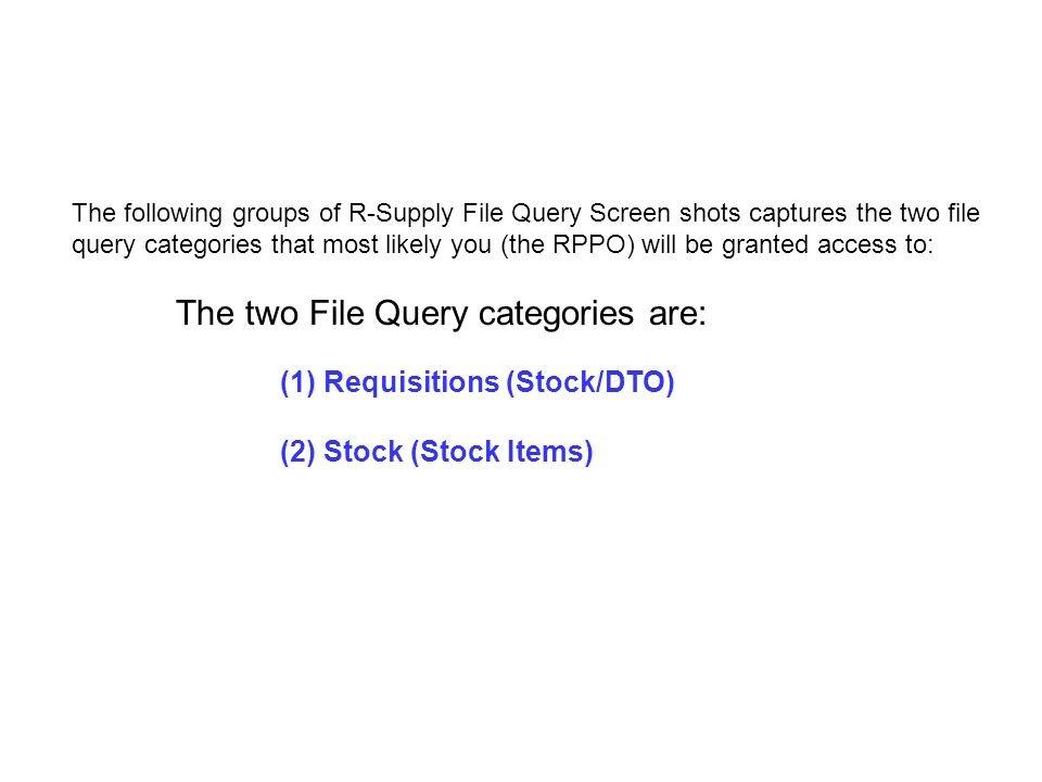 The following groups of R-Supply File Query Screen shots captures the two file