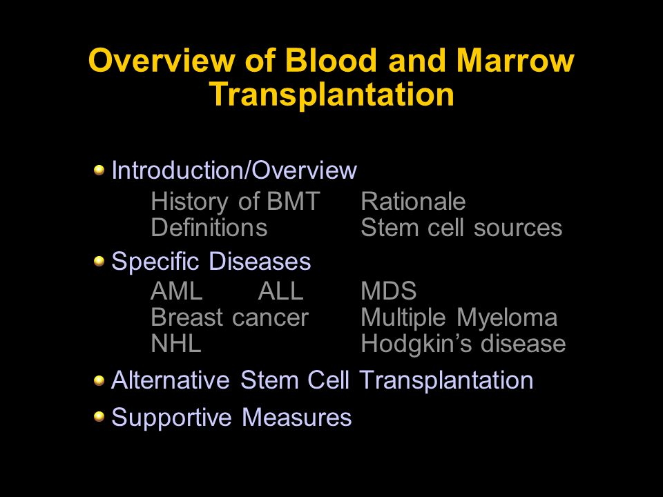 Overview of Blood and Marrow Transplantation