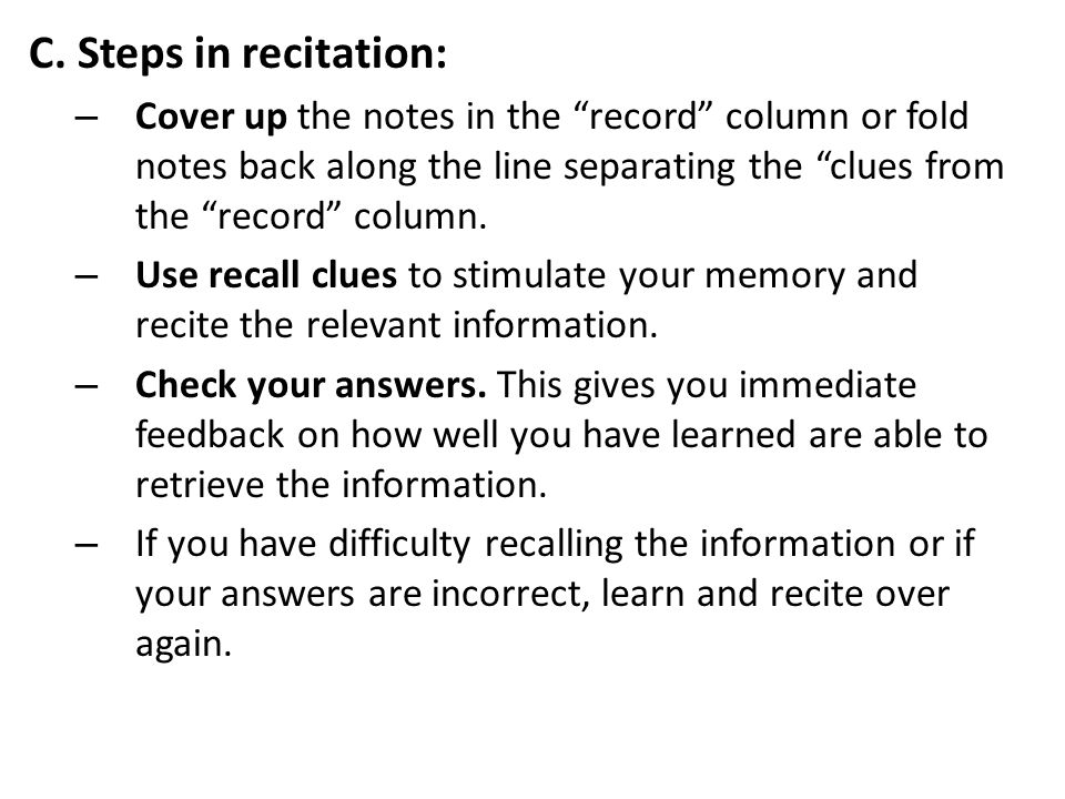 C. Steps in recitation: Cover up the notes in the record column or fold notes back along the line separating the clues from the record column.