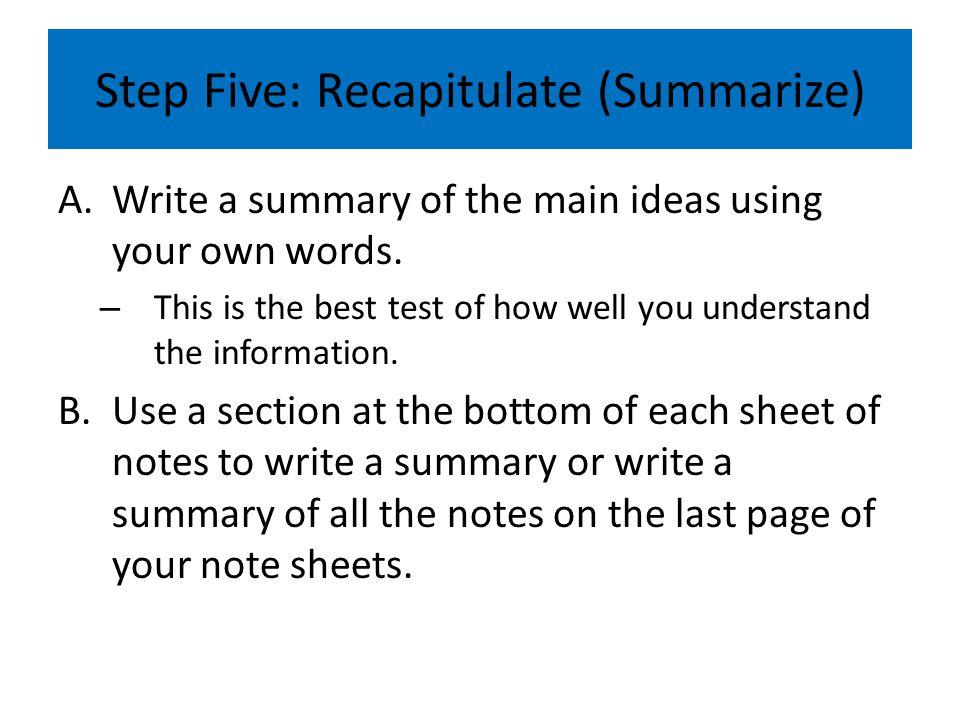 Step Five: Recapitulate (Summarize)