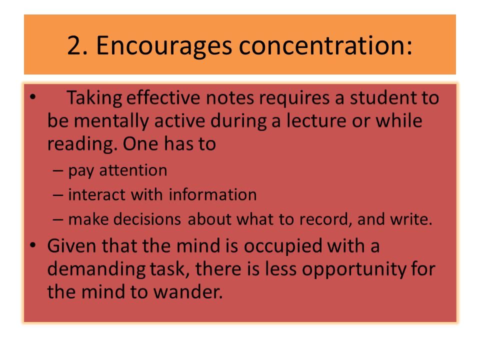 2. Encourages concentration: