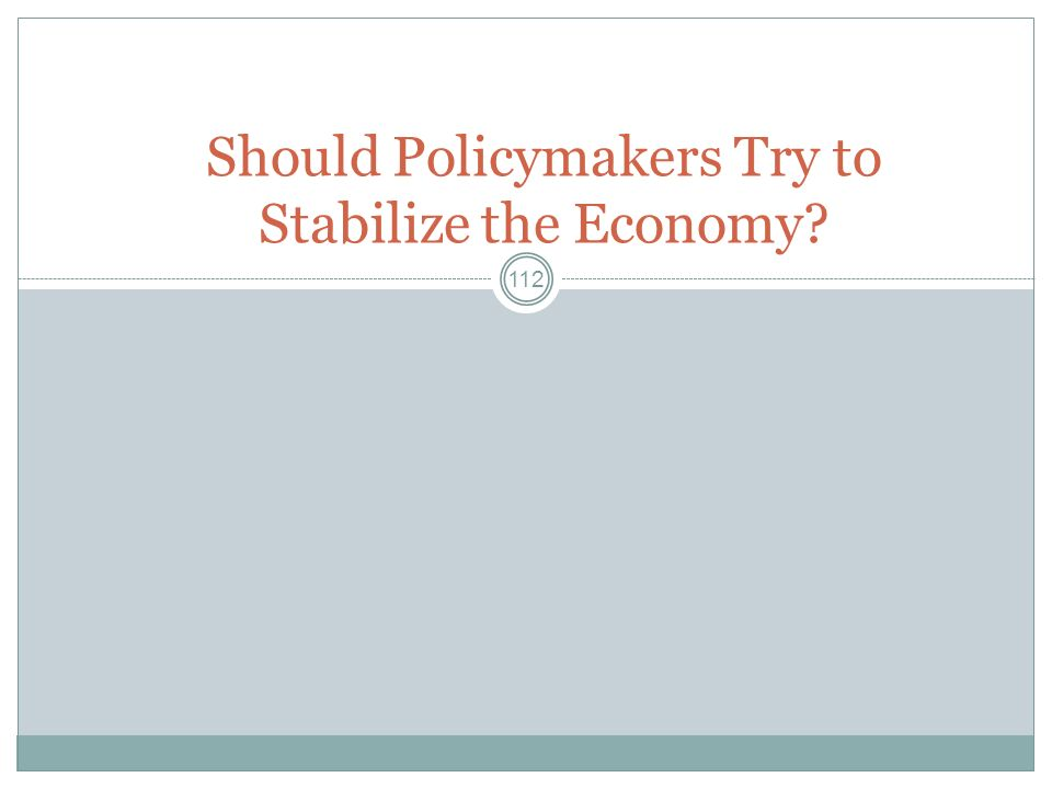 Should Policymakers Try to Stabilize the Economy