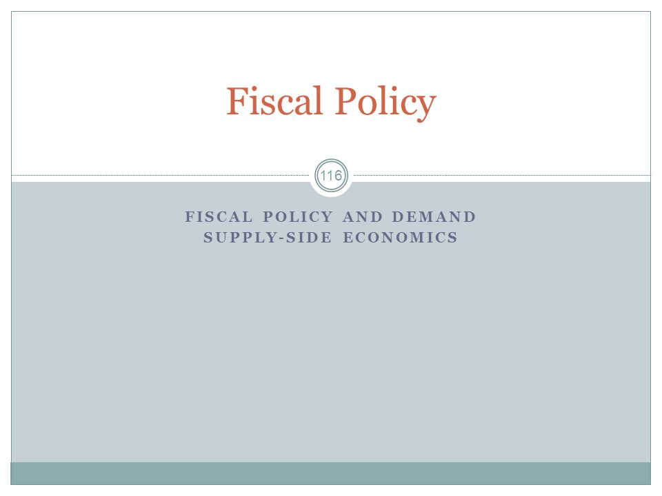 FISCAL POLICY AND DEMAND SUPPLY-SIDE ECONOMICS