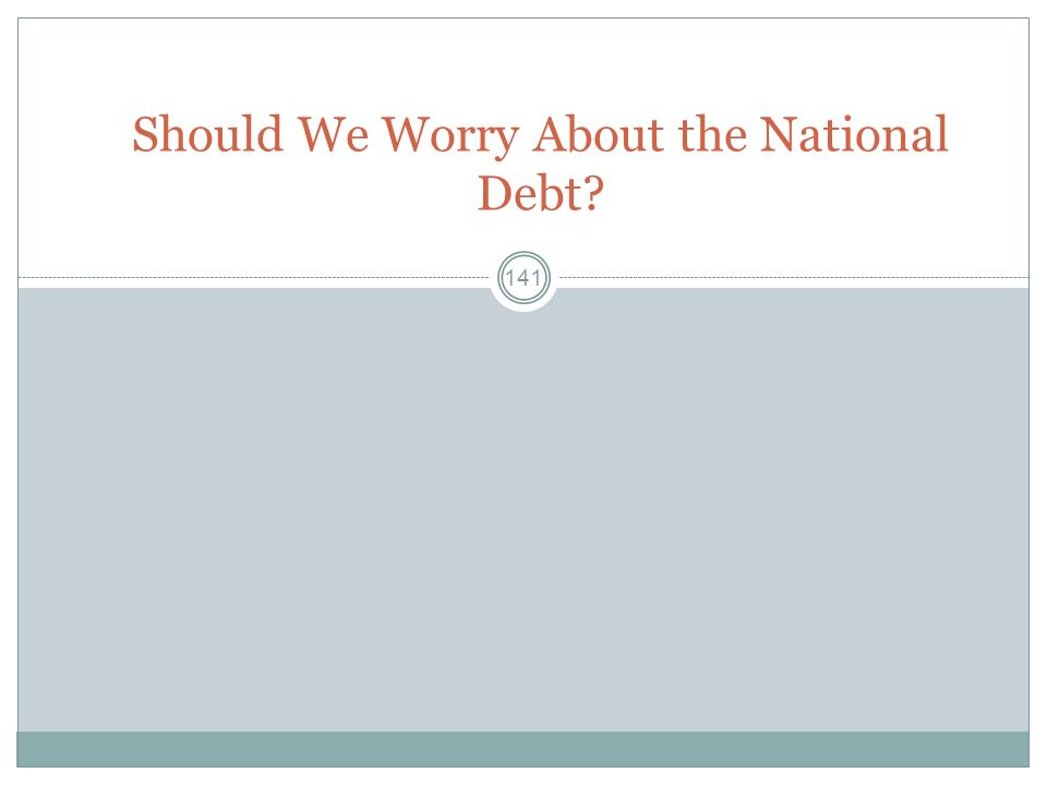Should We Worry About the National Debt