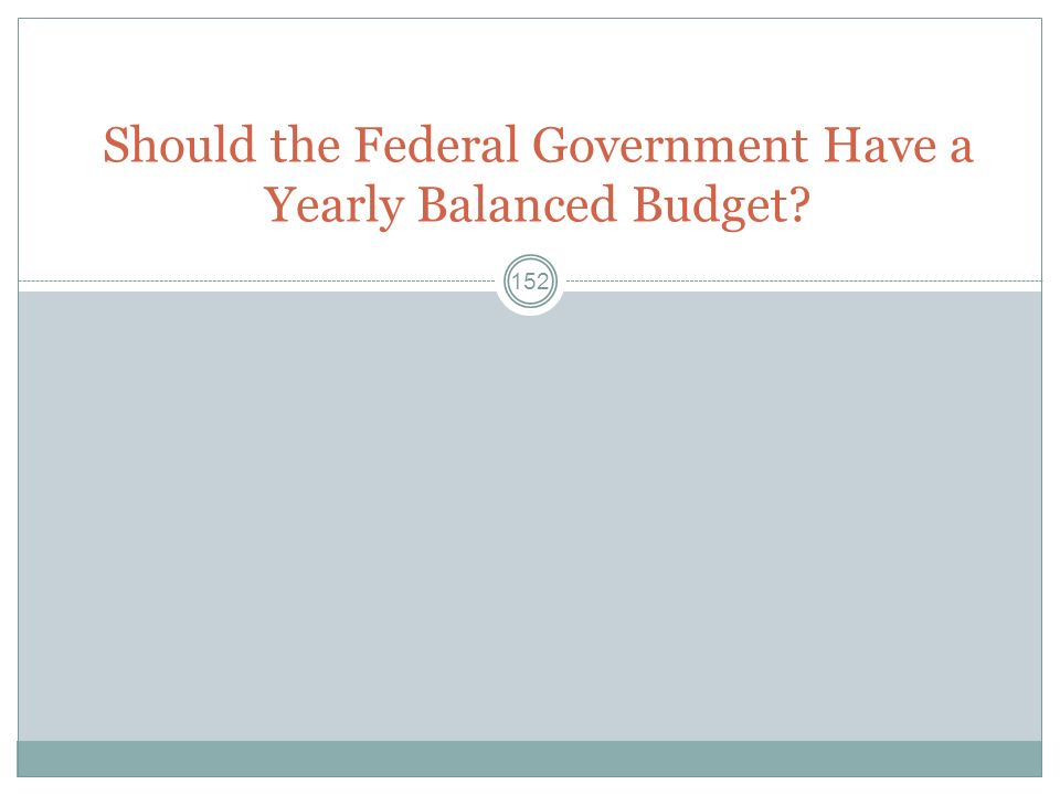 Should the Federal Government Have a Yearly Balanced Budget