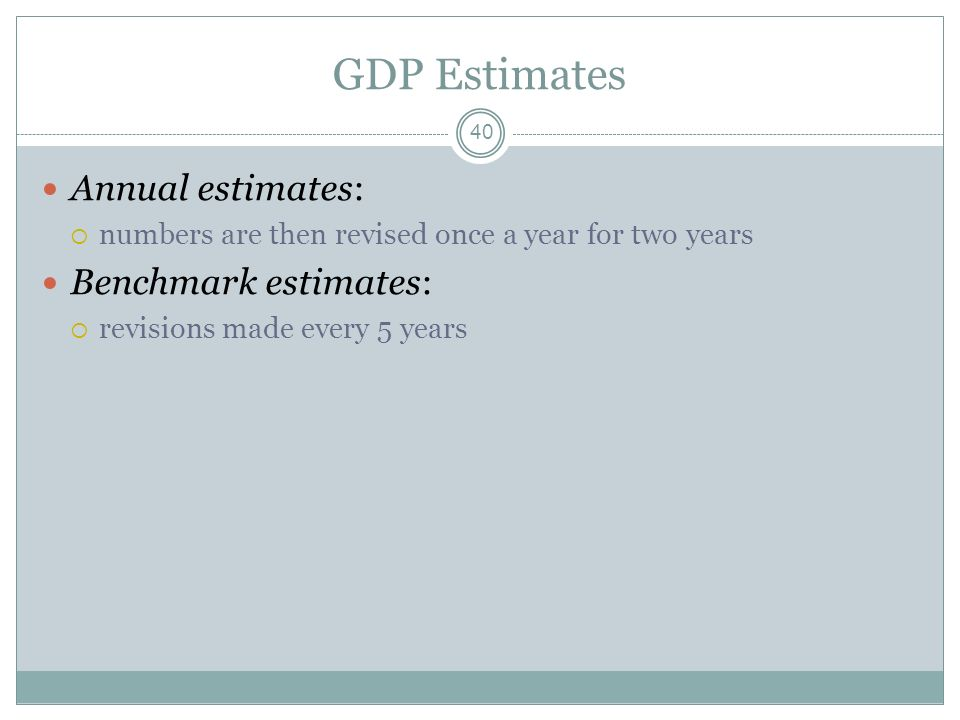 GDP Estimates Annual estimates: Benchmark estimates: