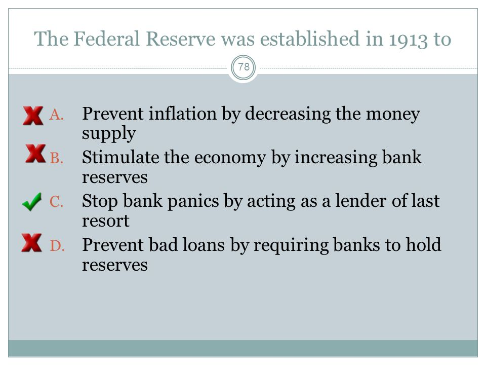 The Federal Reserve was established in 1913 to