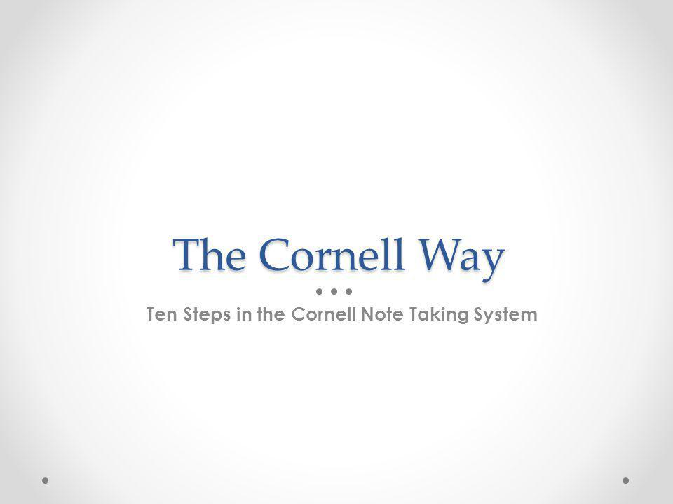 Ten Steps in the Cornell Note Taking System