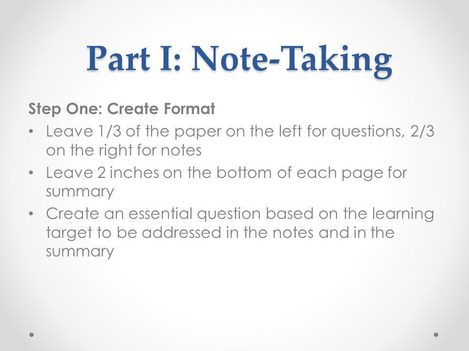 Part I: Note-Taking Step One: Create Format