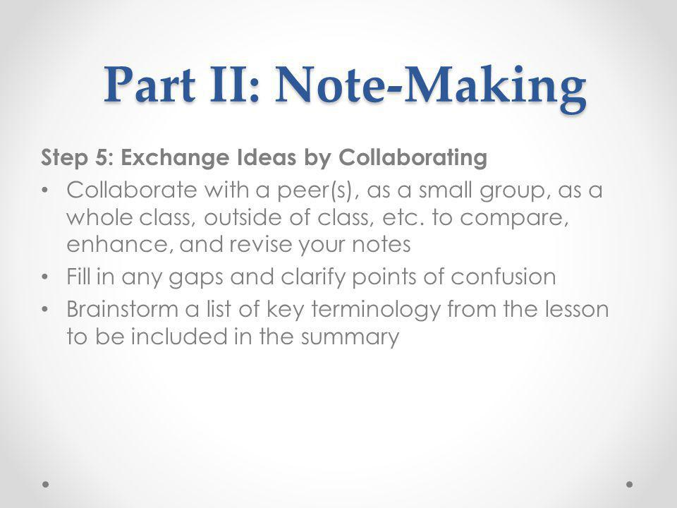 Part II: Note-Making Step 5: Exchange Ideas by Collaborating