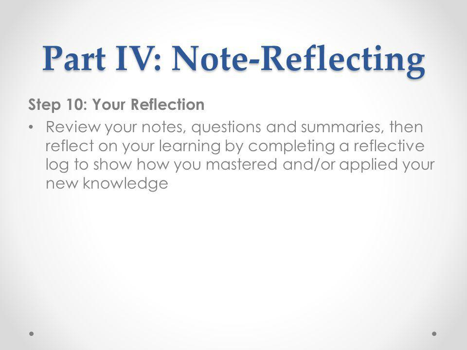 Part IV: Note-Reflecting