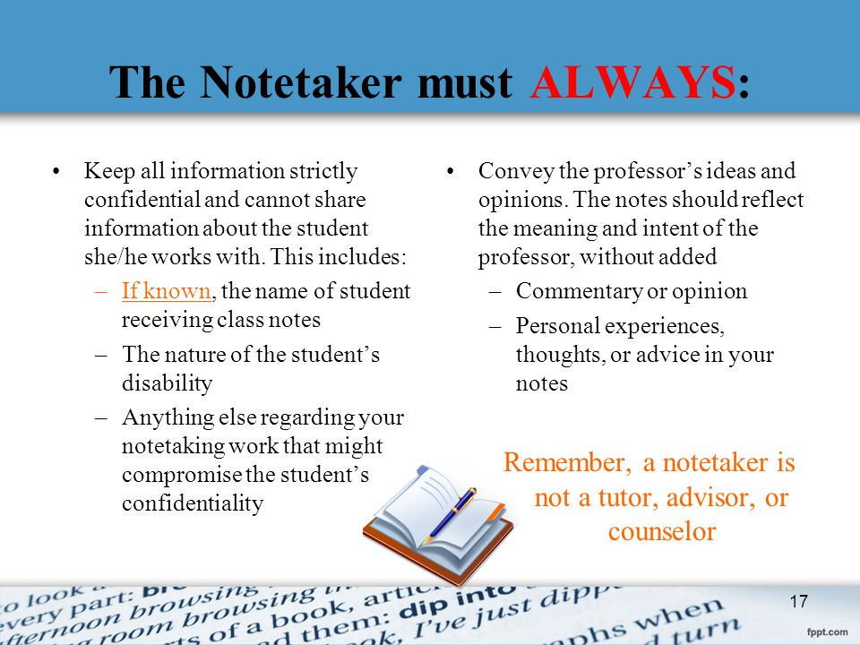 The Notetaker must ALWAYS: