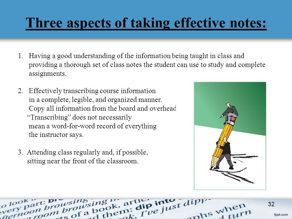 Three aspects of taking effective notes: