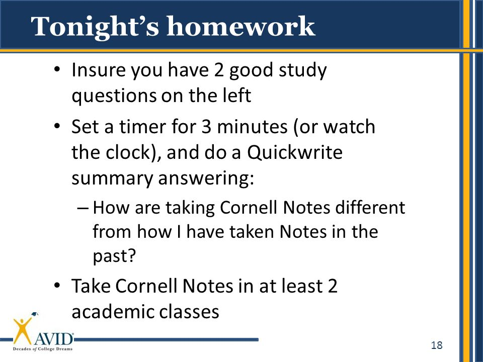 Tonight's homework Insure you have 2 good study questions on the left