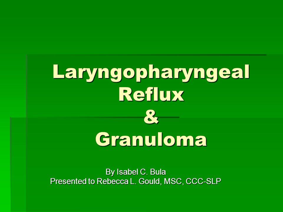 Laryngopharyngeal Reflux & Granuloma