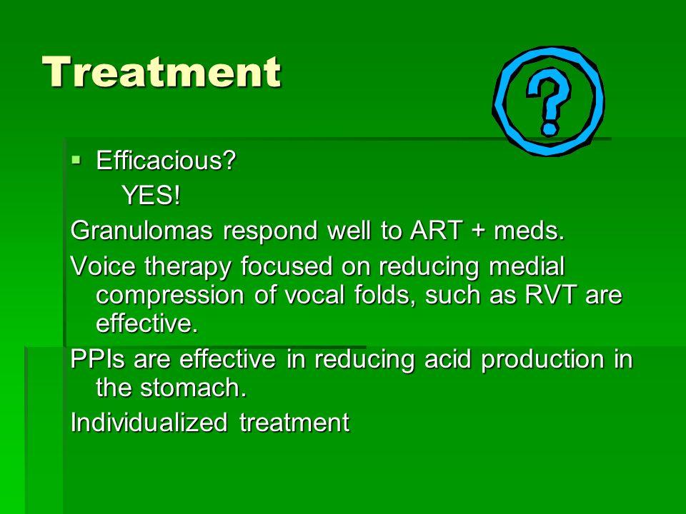 Treatment Efficacious YES! Granulomas respond well to ART + meds.
