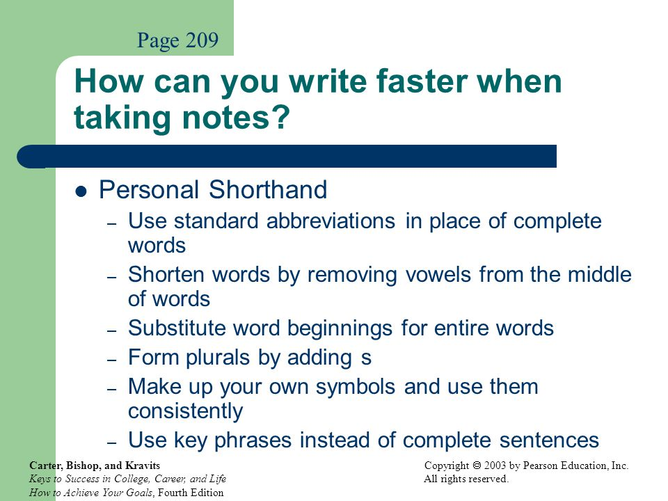 How can you write faster when taking notes