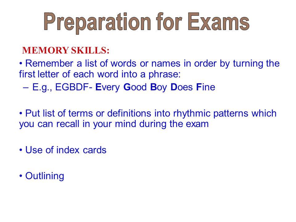 Preparation for Exams MEMORY SKILLS: