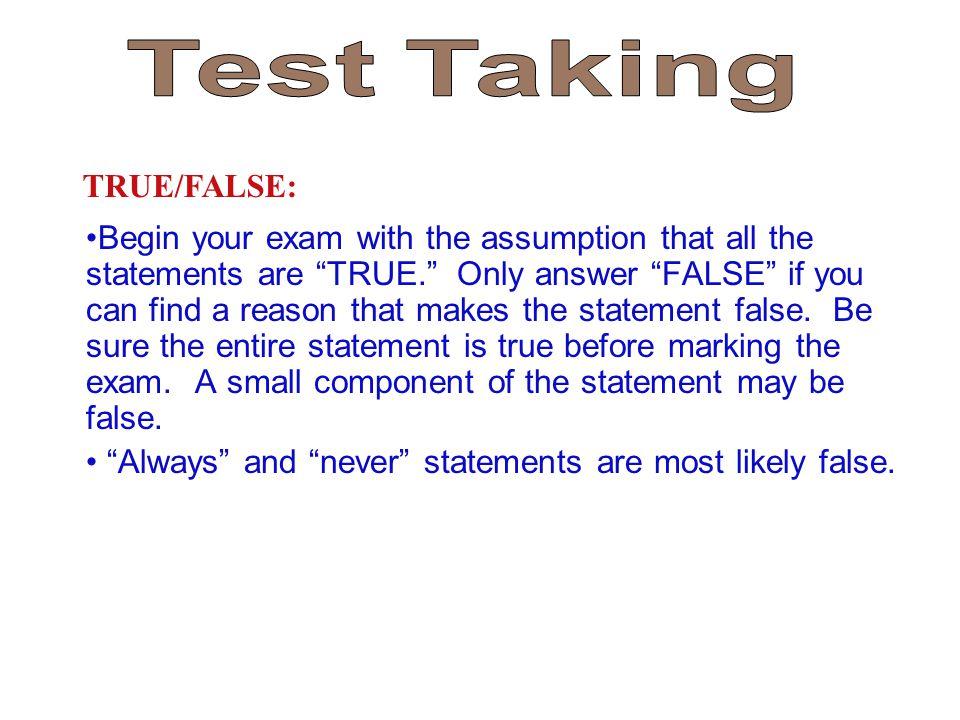 Test Taking TRUE/FALSE:
