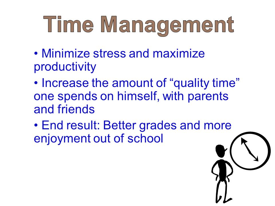 Time Management Minimize stress and maximize productivity.