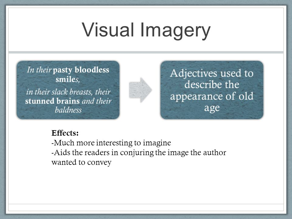 Visual Imagery Adjectives used to describe the appearance of old age